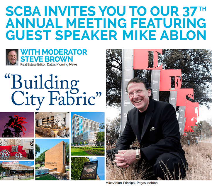 SCBA invites you to our 37th annual meeting featuring guest speaker Mike Ablon of PegasusAblon. The keynote topic is Building City Fabric.